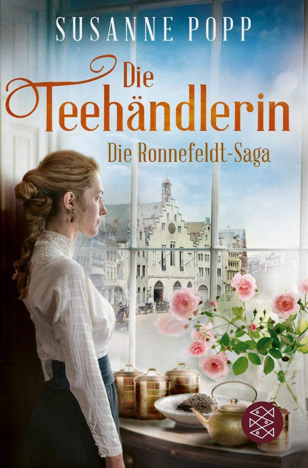 Die Teehändlerin - Die Ronnefeldt Saga - Band 1